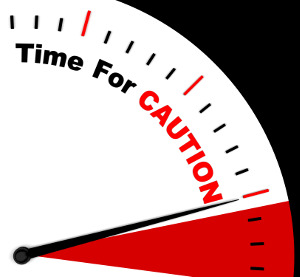 Time for Caution