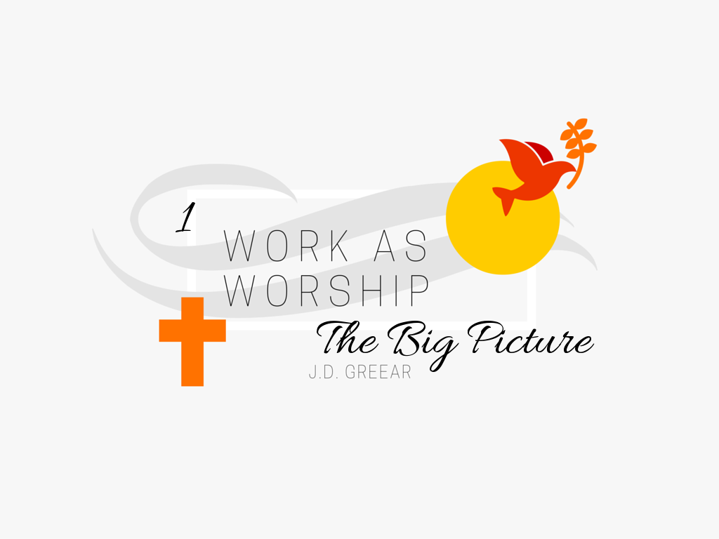 Work As Worship Wk. 1